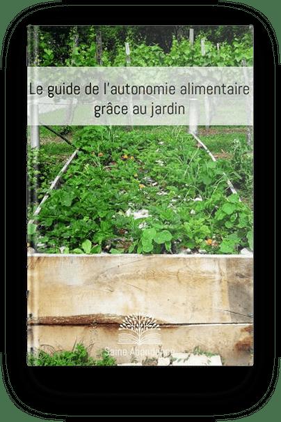 Le guide de l'autonomie alimentaire grâce au jardin